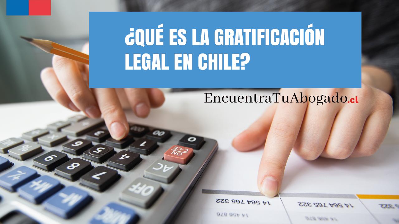 que es la gratificación legal en chile